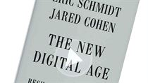 Eric Schmidt, Jared Cohen, The New Digital Age: Reshaping the Future of People,... | na serveru Lidovky.cz | aktu�ln� zpr�vy