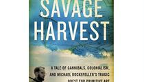 Carl Hoffman, Savage Harvest: A Tale of Cannibals, Colonialism, and Michael... | na serveru Lidovky.cz | aktu�ln� zpr�vy