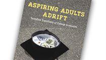 Richard Arum, Josipa Roksaová, Aspiring Adults Adrift: Tentative Transitions of... | na serveru Lidovky.cz | aktu�ln� zpr�vy