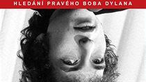 Kniha Kdo je ten chlap? s podtutulem Hled�n� prav�ho Boba Dylana se sna�� odkr�t �ivot legend�rn�ho hudebn�ka.