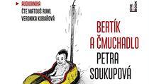 Audiokniha Petra Soukupová: Bertík a čmuchadlo