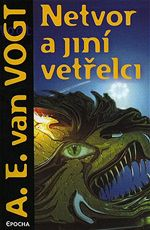 Netvor a jiní vetřelci A. E. van Vogt