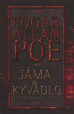 Jáma a kyvadlo a jiné fantastické příběhy Edgar Allan Poe
