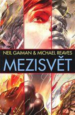 Mezisvět Neil Gaiman Michael Reaves