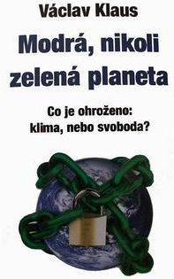 Václav Klaus - Modrá, nikoli zelená planeta