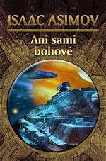 Ani sami bohov� Isaac Asimov