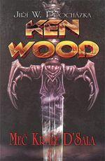 Ken Wood Meč krále D´Sala Jiří W. Procházka