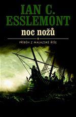 Noc nožů Příběh Malazské říše Ian Esslemont