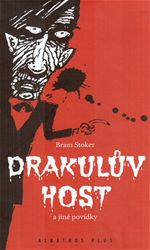 Bram Stoker Drakul�v host a jin� pov�dky
