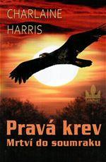 Pravá krev Mrtví do soumraku Charlaine Harris