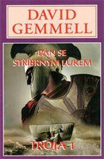 Pán se stříbrným lukem David Gemmell Troja 1