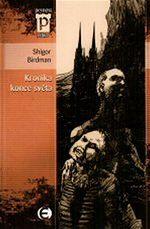 Kronika konce světa Shigor Birdman