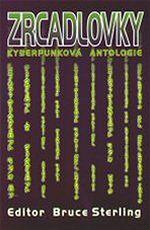 Cesta za obálkou antologie Zrcadlovky 1 Bruce Sterling