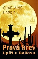 Prav� krev Up��i v Dallasu Charlaine Harris