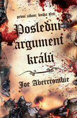 Posledn� argument kr�l� Prvn� z�kon 3 Joe Abercrombie
