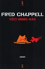 V�ci mimo n�s Fred Chappell