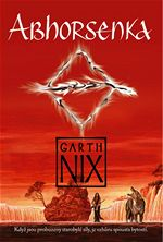 Abhorsenka Staré království 3 Garth Nix