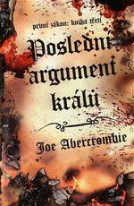 Poslední argument králů Joe Abercrombie