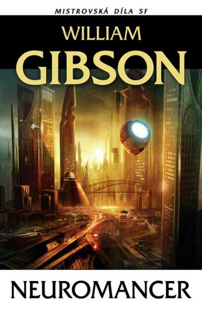 William Gibson Neuromancer Mistrovská díla SF