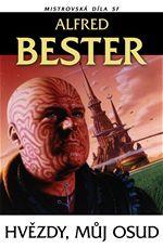 Hvězdy, můj osud Alfred Bester Mistrovská díla SF