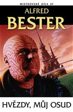 Hv�zdy, m�j osud Alfred Bester Mistrovsk� d�la SF
