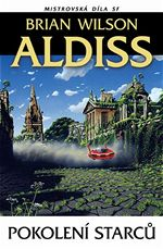Pokolení starců Brian Wilson Aldiss Mistrovská díla SF