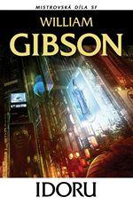 William Gibson Idoru Mistrovská díla SF