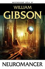William Gibson Neuromancer Mistrovsk� d�la SF