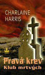 Klub mrtv�ch Prav� krev Charlaine Harris