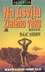 Na úsvitu Zlatého věku Isaac Asimov