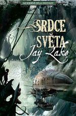 Srdce světa Jay Lake moderní díla fantasy