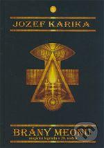 Jozef Karika Brány meonu magická legenda o 20. století