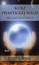 Jozef Karika Kurz praktickej mágie pre začiatníkov