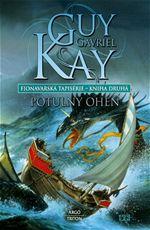 Potuln� ohe� Fionavarsk� tapis�rie 2 Guy Gavriel Kay