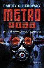 Metro 2033 sv�tov� apokaliptick� bestseller Dmitri Glukhovsky
